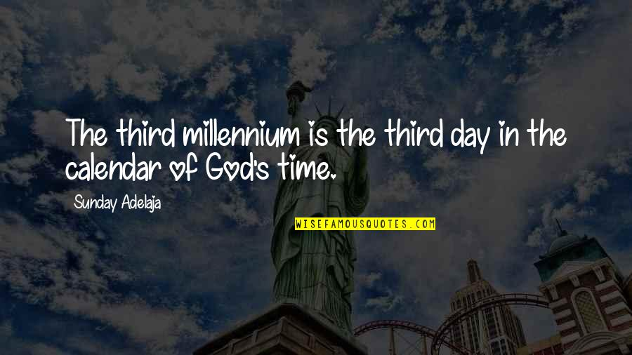 Loving You Is Wrong Quotes By Sunday Adelaja: The third millennium is the third day in