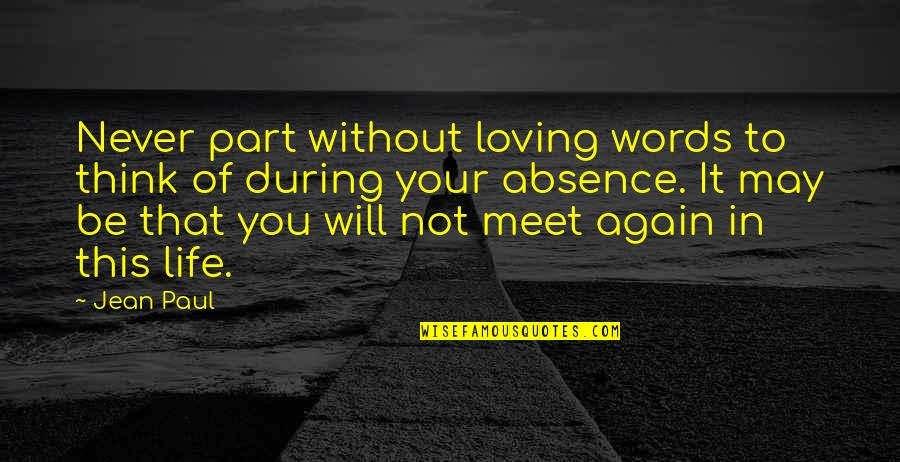 Loving Your Ex Again Quotes By Jean Paul: Never part without loving words to think of
