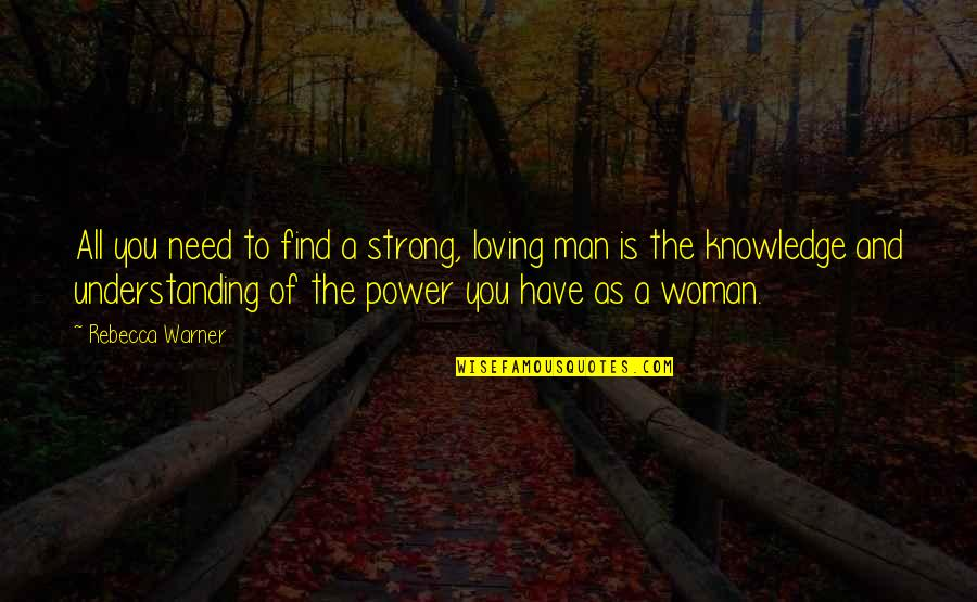 Loving Your Woman Quotes By Rebecca Warner: All you need to find a strong, loving