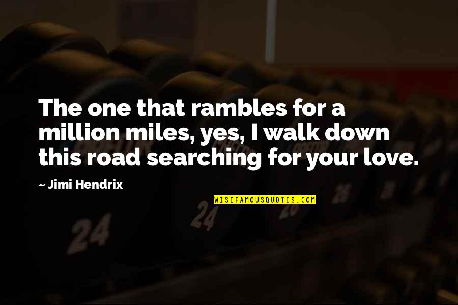 Low Self Quotes By Jimi Hendrix: The one that rambles for a million miles,