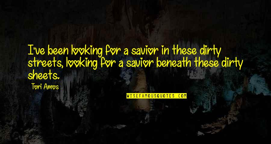Low Self Quotes By Tori Amos: I've been looking for a savior in these