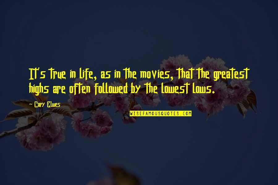 Lowest Of Lows Quotes By Cary Elwes: It's true in life, as in the movies,