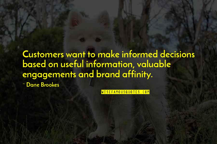 Loyalty And Business Quotes By Dane Brookes: Customers want to make informed decisions based on