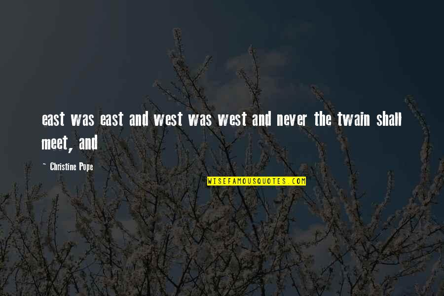 Loyalty In Beowulf Quotes By Christine Pope: east was east and west was west and