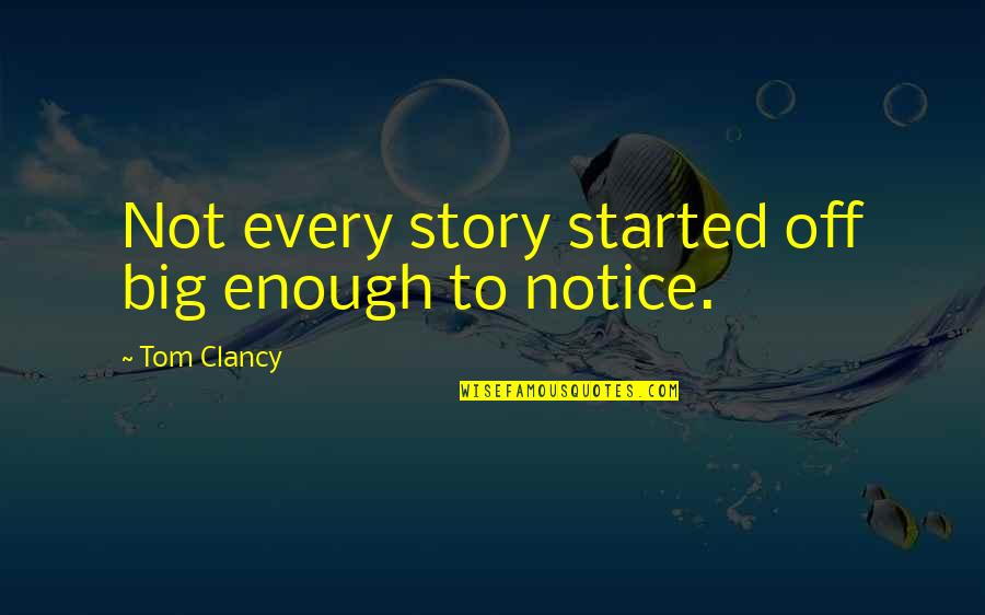 Loz Link Quotes By Tom Clancy: Not every story started off big enough to