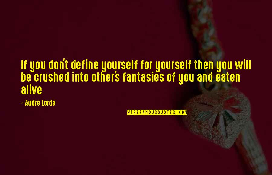 Luanne Van Houten Quotes By Audre Lorde: If you don't define yourself for yourself then