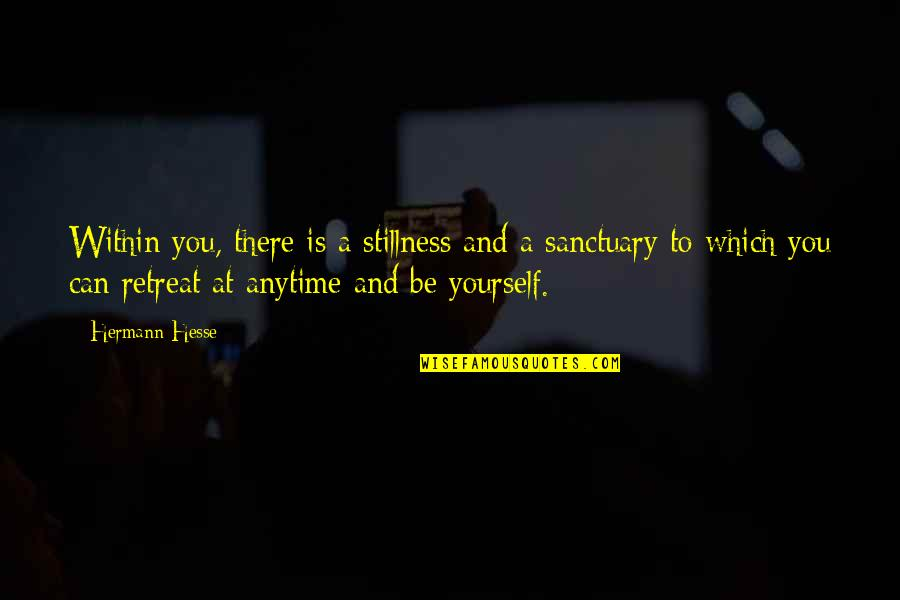 Lubby Dubby Quotes By Hermann Hesse: Within you, there is a stillness and a
