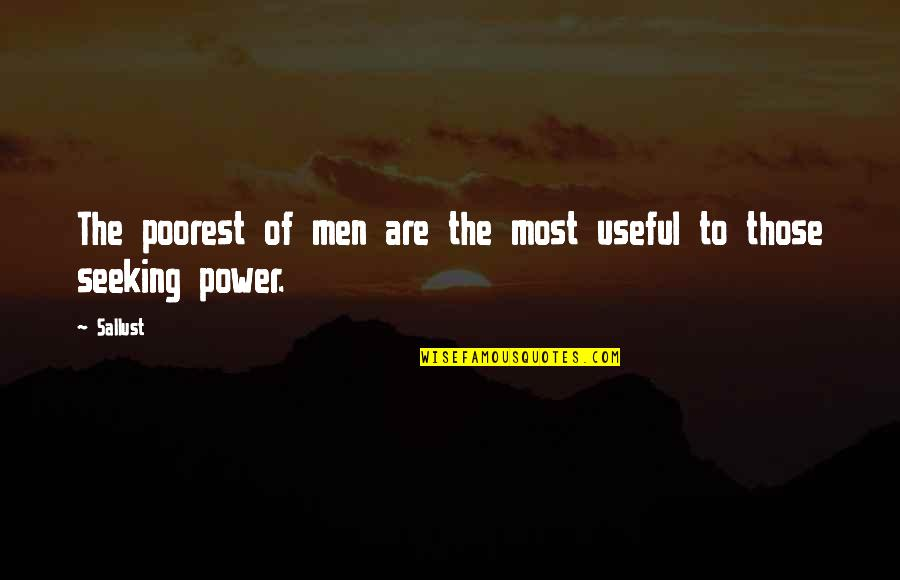Lucas Brooke Quotes By Sallust: The poorest of men are the most useful