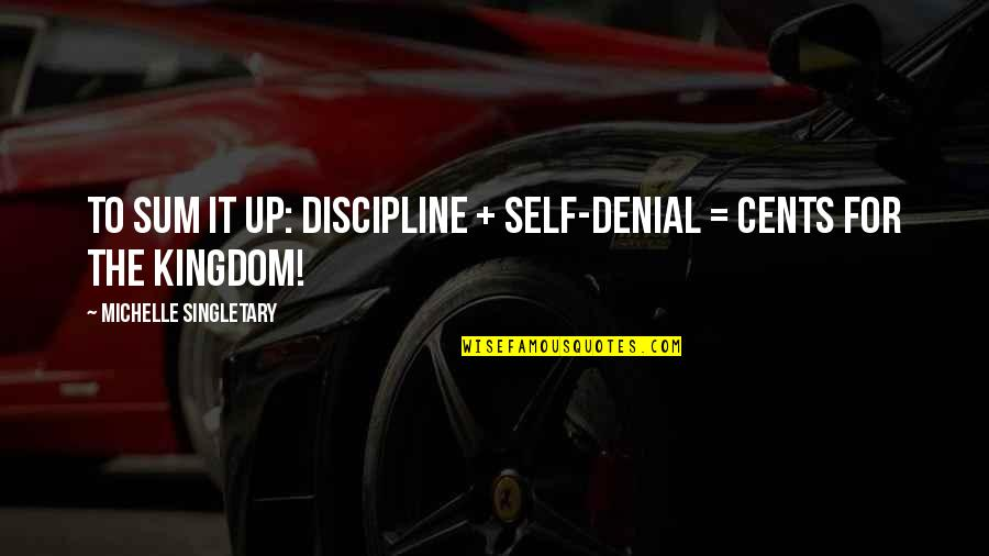 Lucinda Bassett Quotes By Michelle Singletary: To sum it up: Discipline + Self-denial =