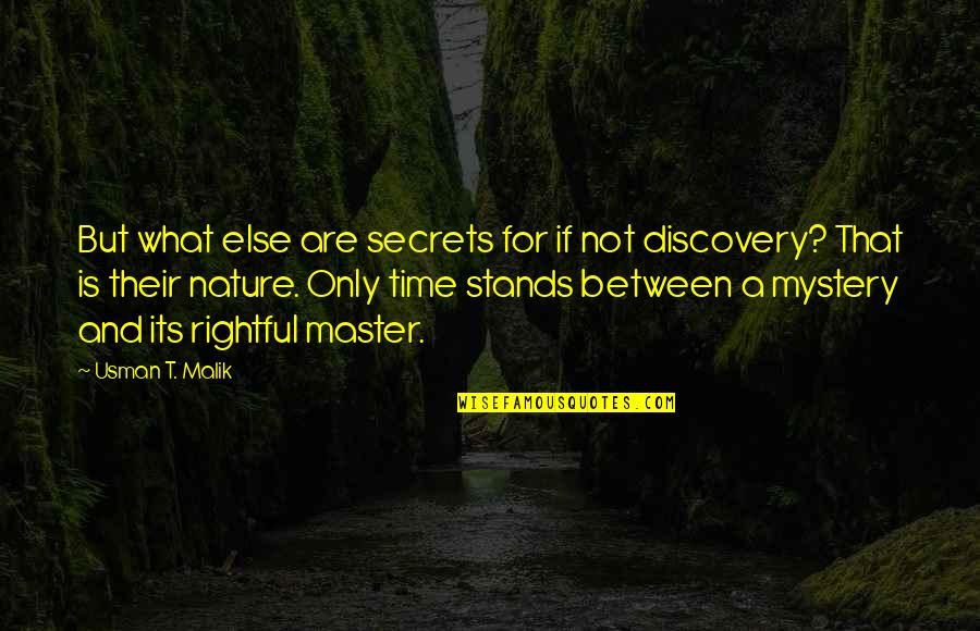 Lucinda Bassett Quotes By Usman T. Malik: But what else are secrets for if not
