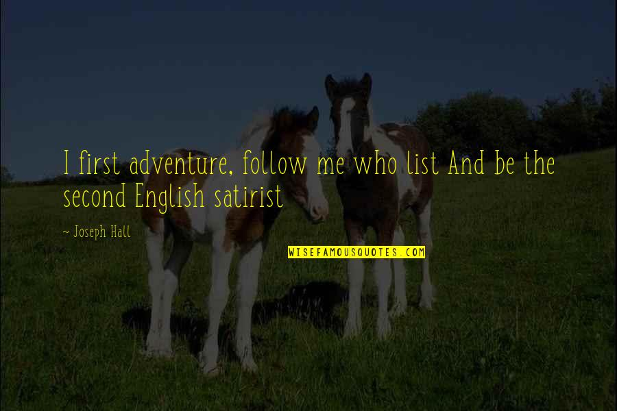 Lucky 101 Dalmatians Quotes By Joseph Hall: I first adventure, follow me who list And