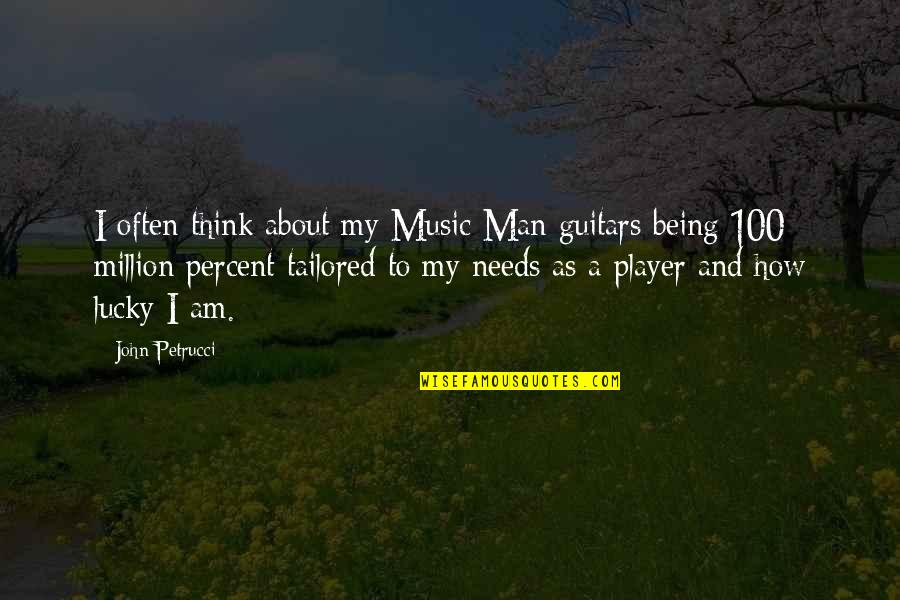 Lucky Quotes By John Petrucci: I often think about my Music Man guitars
