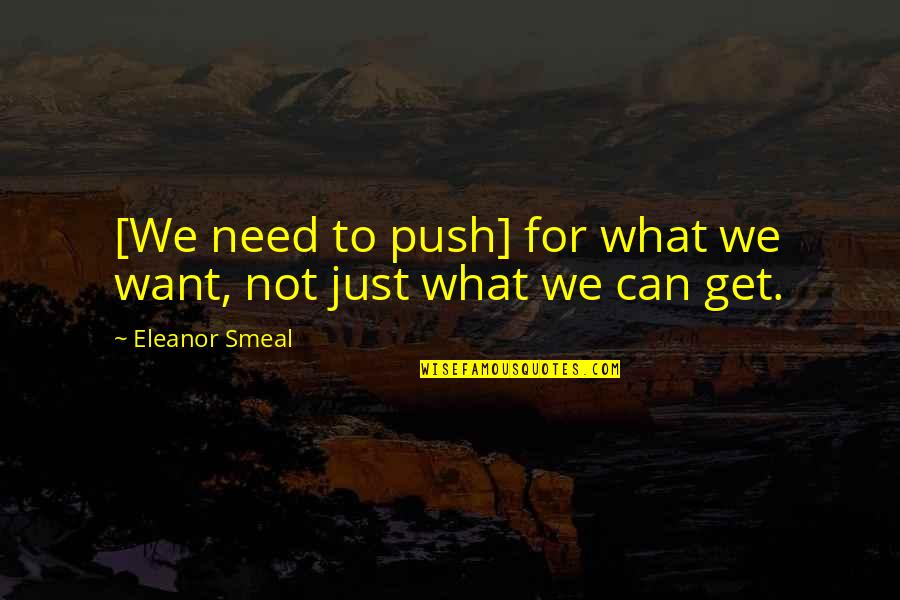 Lucky Star Kagami Quotes By Eleanor Smeal: [We need to push] for what we want,