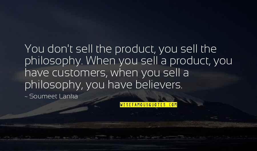 Lucy Heartfilia Quotes By Soumeet Lanka: You don't sell the product, you sell the