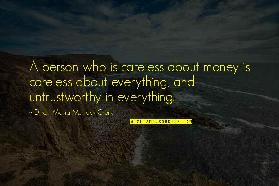 Lucy Vitameatavegamin Quotes By Dinah Maria Murlock Craik: A person who is careless about money is