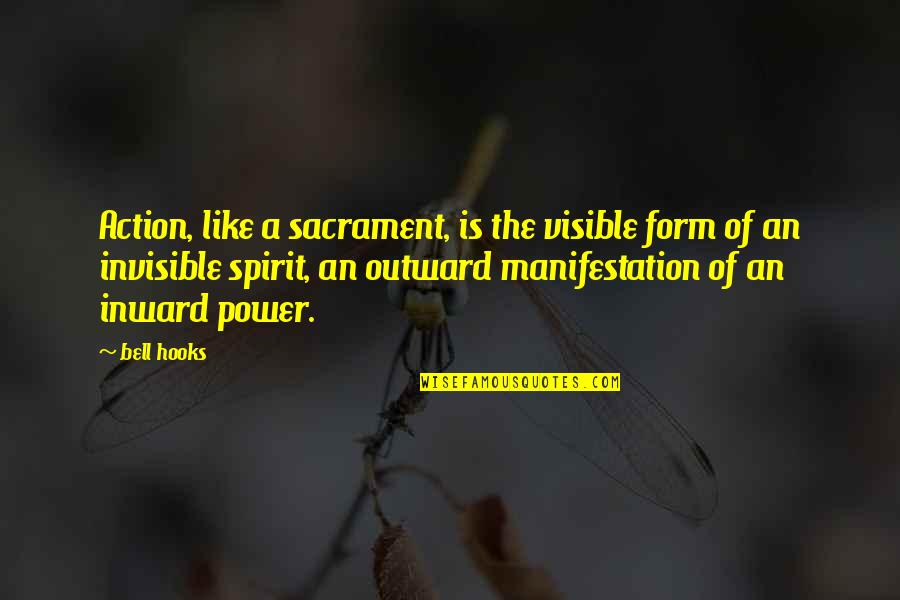 Ludwig Guttmann Quotes By Bell Hooks: Action, like a sacrament, is the visible form