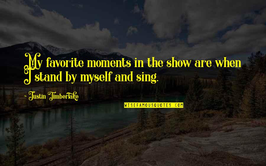 Luise Quotes By Justin Timberlake: My favorite moments in the show are when