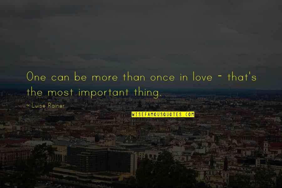 Luise Quotes By Luise Rainer: One can be more than once in love
