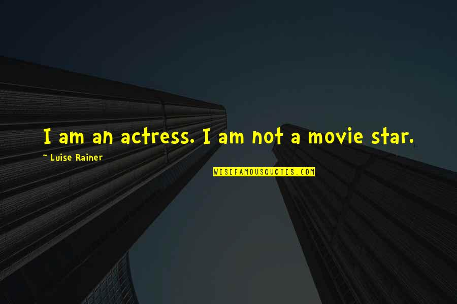 Luise Quotes By Luise Rainer: I am an actress. I am not a