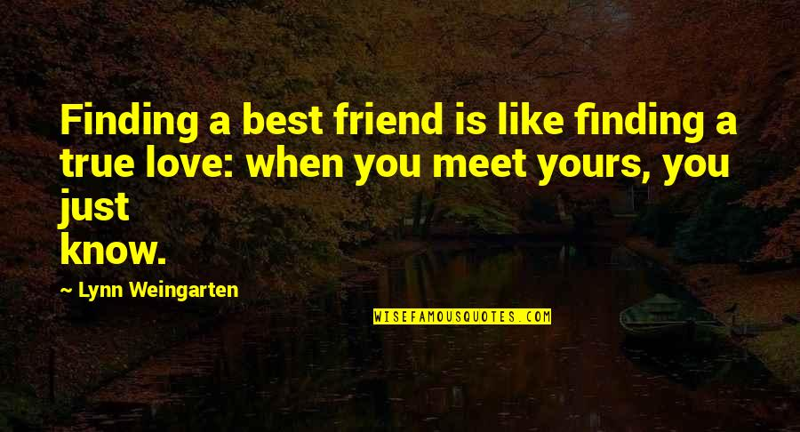 Luise Quotes By Lynn Weingarten: Finding a best friend is like finding a