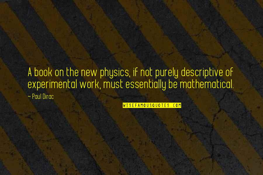Luise Quotes By Paul Dirac: A book on the new physics, if not