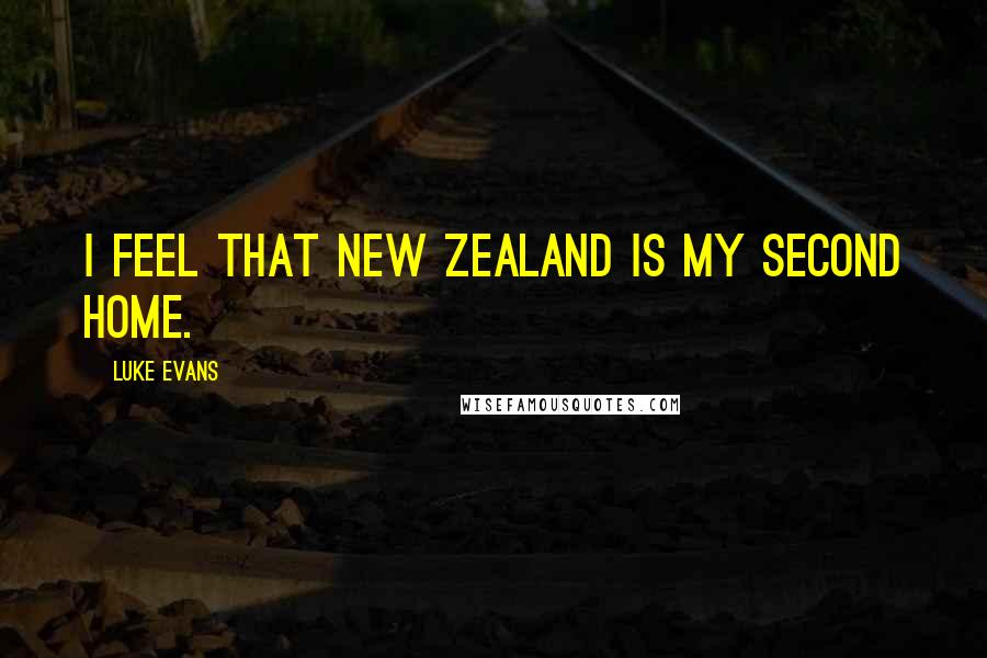 Luke Evans quotes: I feel that New Zealand is my second home.