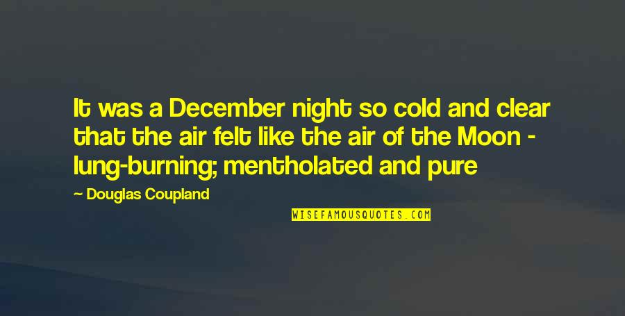 Lung Quotes By Douglas Coupland: It was a December night so cold and