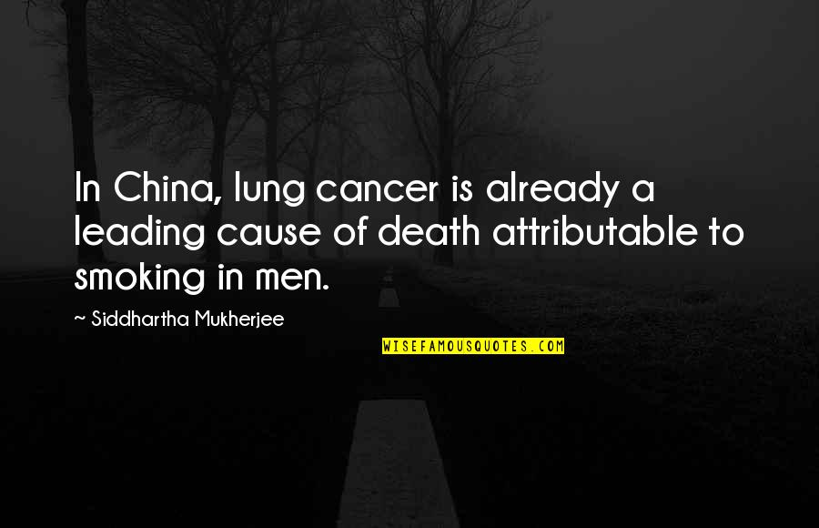Lung Quotes By Siddhartha Mukherjee: In China, lung cancer is already a leading
