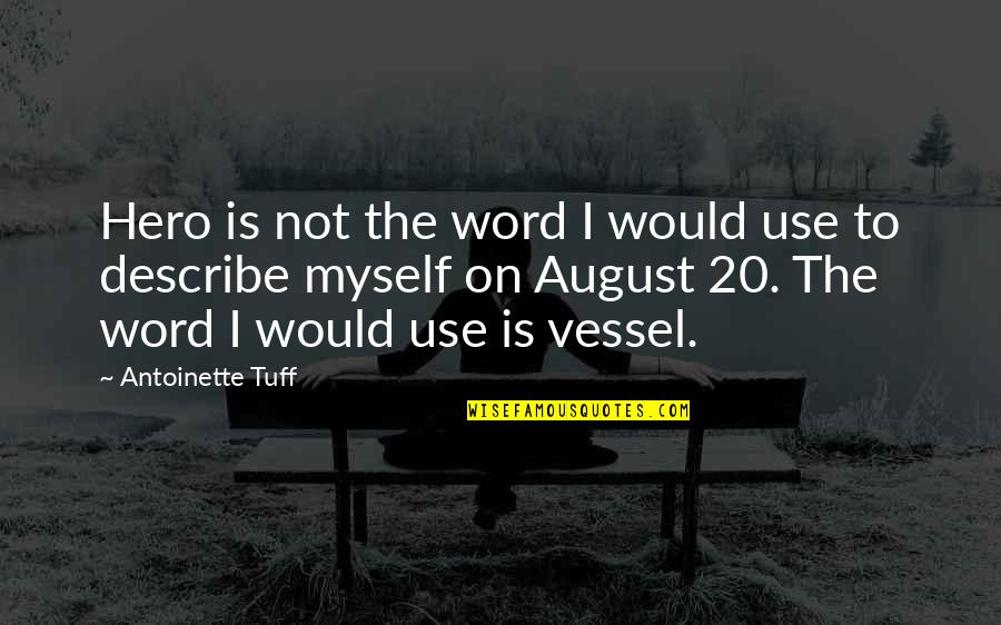 Lupe Love Quotes By Antoinette Tuff: Hero is not the word I would use