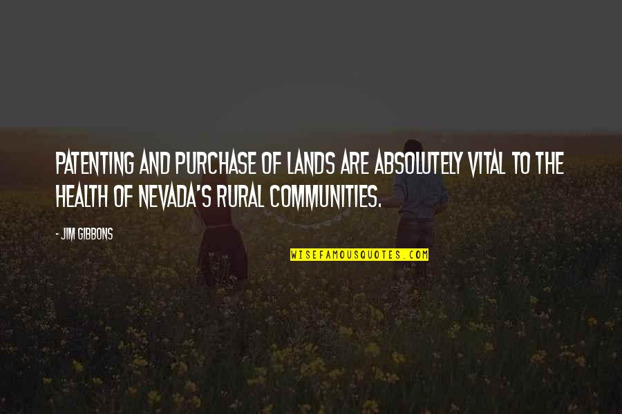 Lupillo Rivera Quotes By Jim Gibbons: Patenting and purchase of lands are absolutely vital