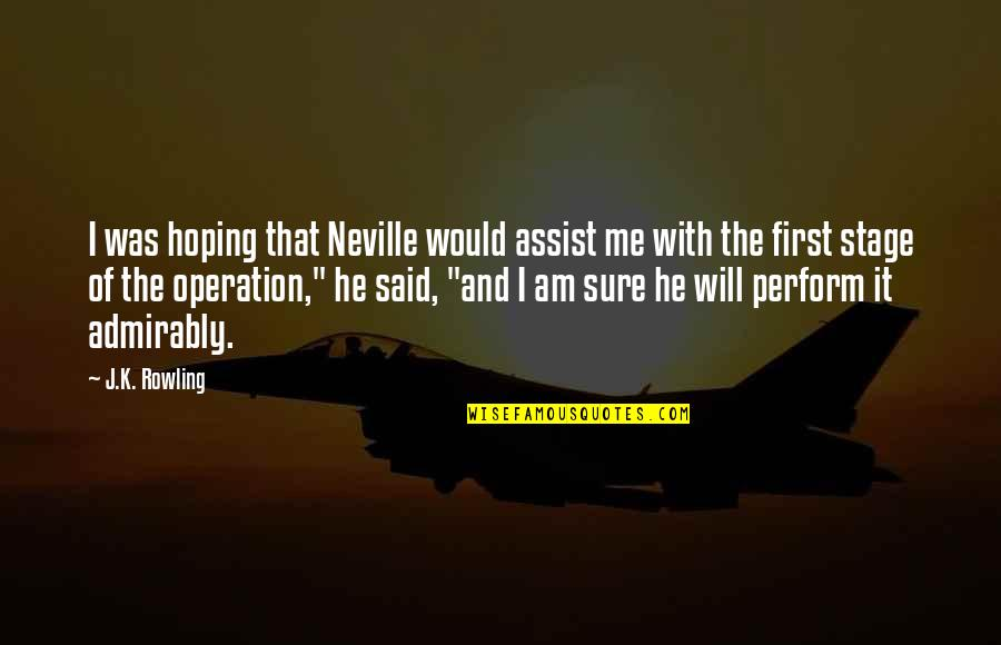 Lupin Remus Quotes By J.K. Rowling: I was hoping that Neville would assist me