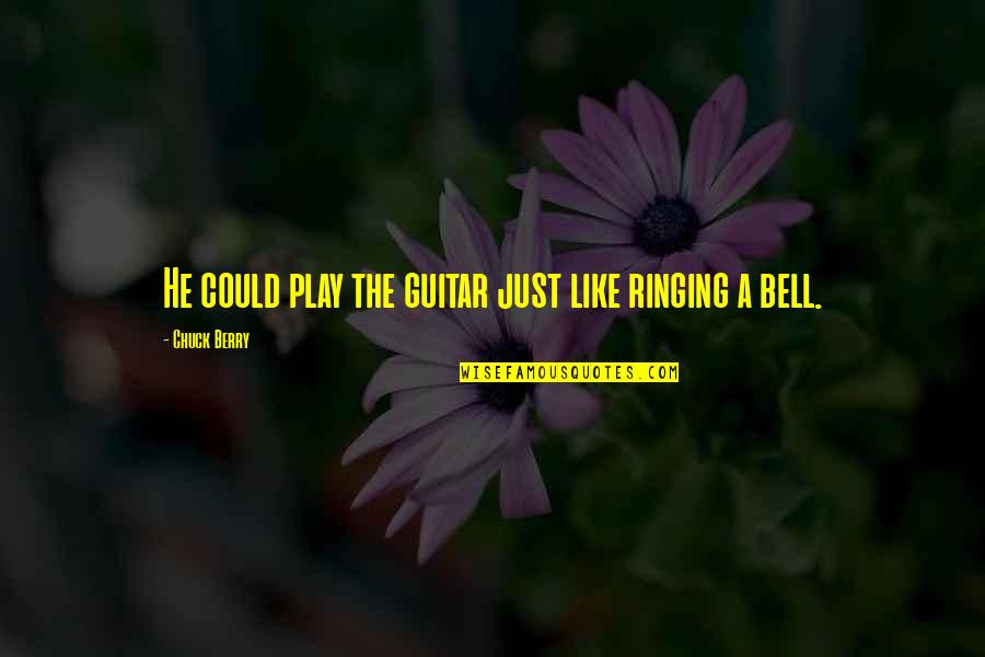 Luring Quotes By Chuck Berry: He could play the guitar just like ringing