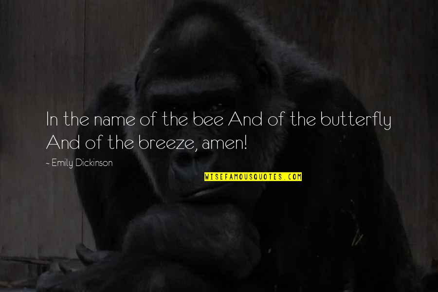 Lusaka Quotes By Emily Dickinson: In the name of the bee And of