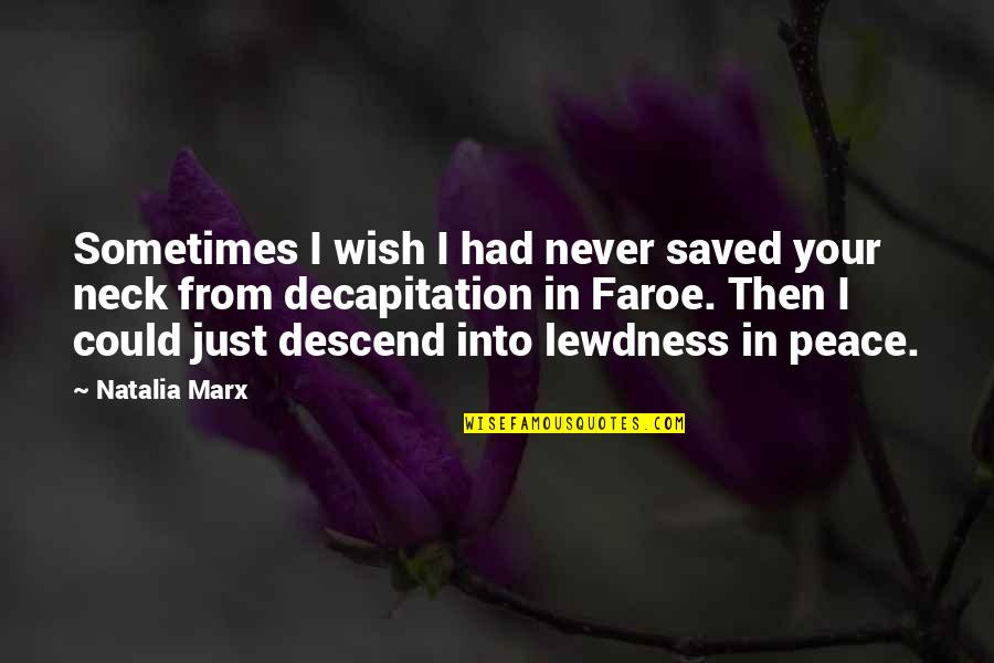 Lust'st Quotes By Natalia Marx: Sometimes I wish I had never saved your