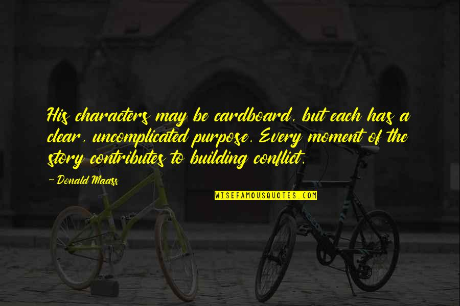 Luxury Bags Quotes By Donald Maass: His characters may be cardboard, but each has