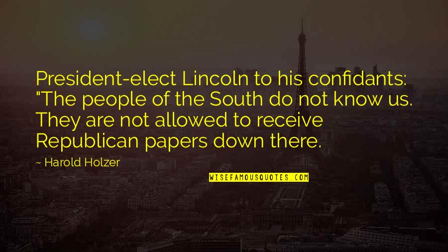 """Luxury Bags Quotes By Harold Holzer: President-elect Lincoln to his confidants: """"The people of"""