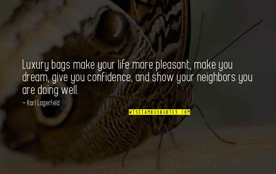 Luxury Bags Quotes By Karl Lagerfeld: Luxury bags make your life more pleasant, make