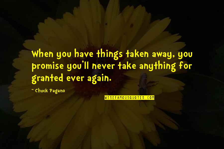 Lying To Someone You Like Quotes By Chuck Pagano: When you have things taken away, you promise