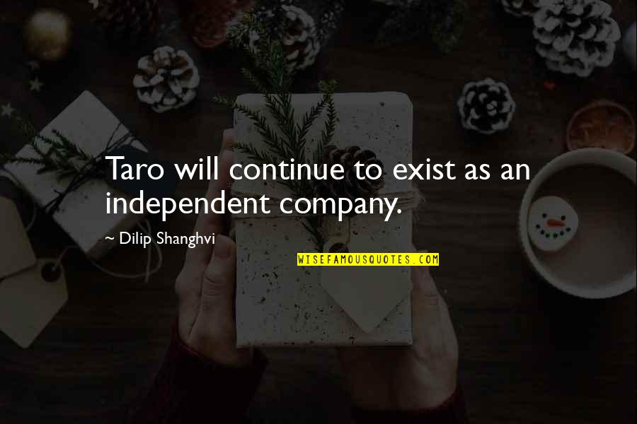 Lying To Someone You Like Quotes By Dilip Shanghvi: Taro will continue to exist as an independent