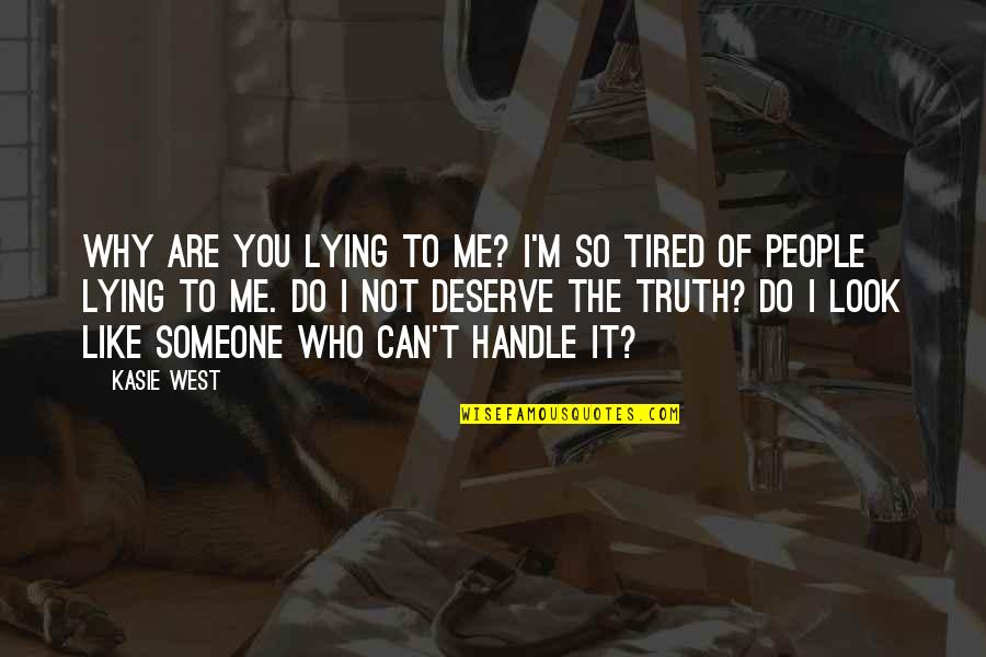 Lying To Someone You Like Quotes By Kasie West: Why are you lying to me? I'm so