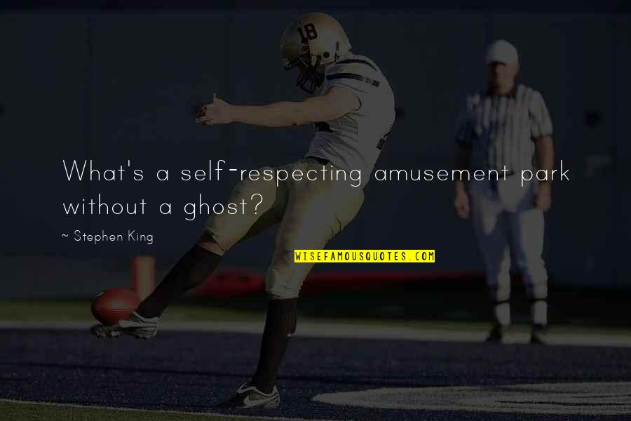 Lyndon Byers Quotes By Stephen King: What's a self-respecting amusement park without a ghost?