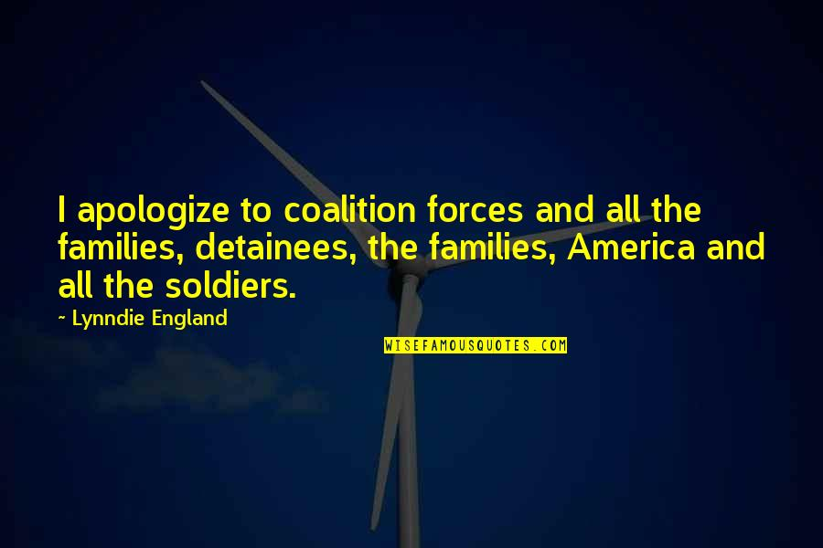 Lynndie Quotes By Lynndie England: I apologize to coalition forces and all the