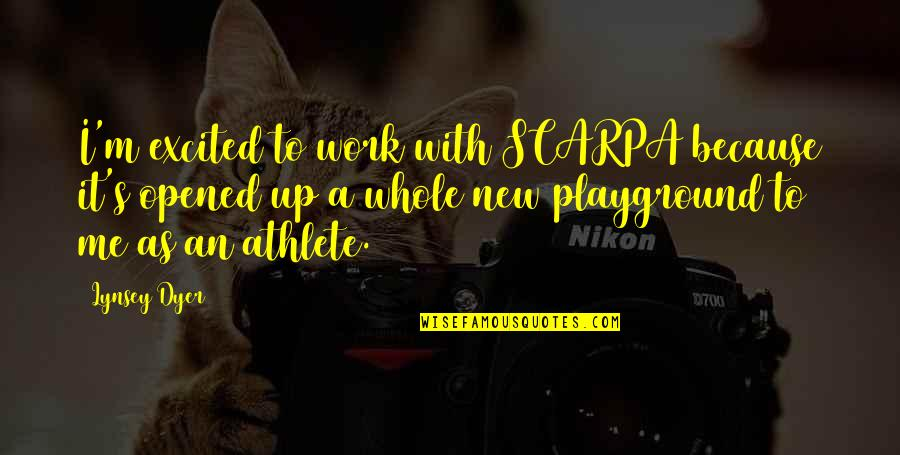 Lynsey Dyer Quotes By Lynsey Dyer: I'm excited to work with SCARPA because it's
