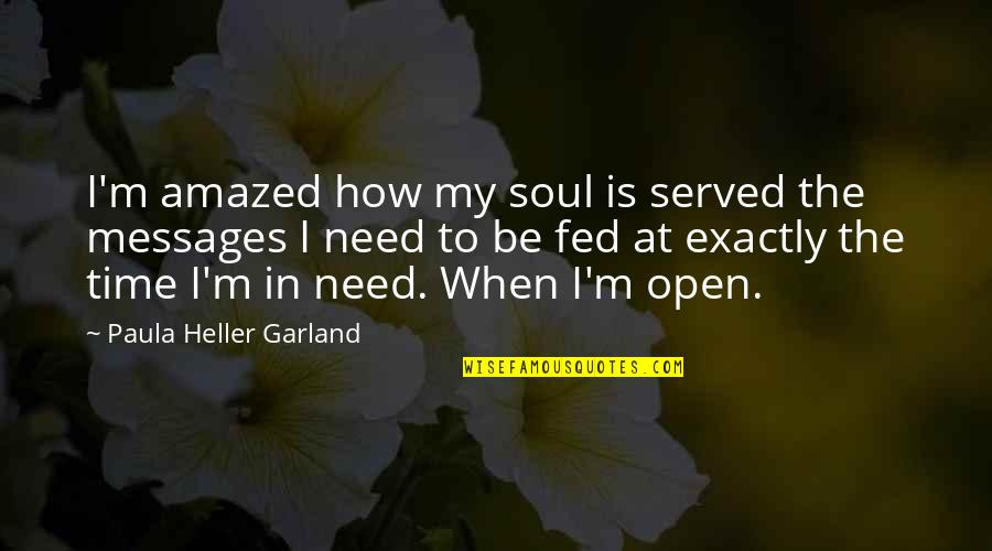 Lyx Smart Quotes By Paula Heller Garland: I'm amazed how my soul is served the