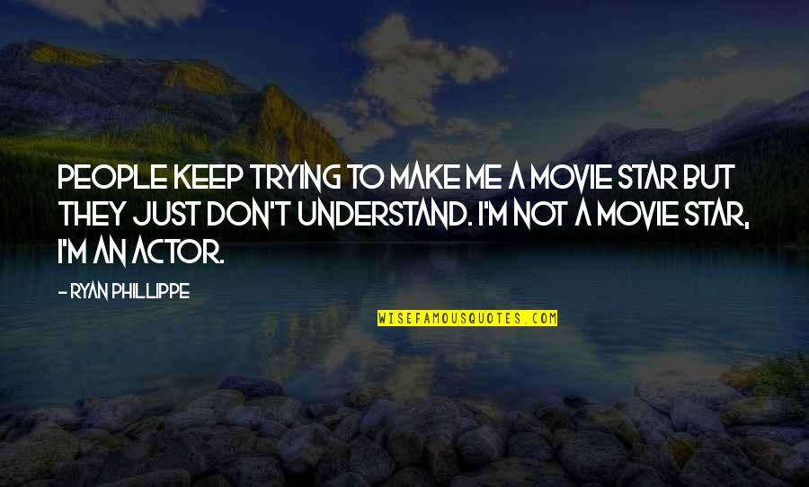 M J Ryan Quotes By Ryan Phillippe: People keep trying to make me a movie