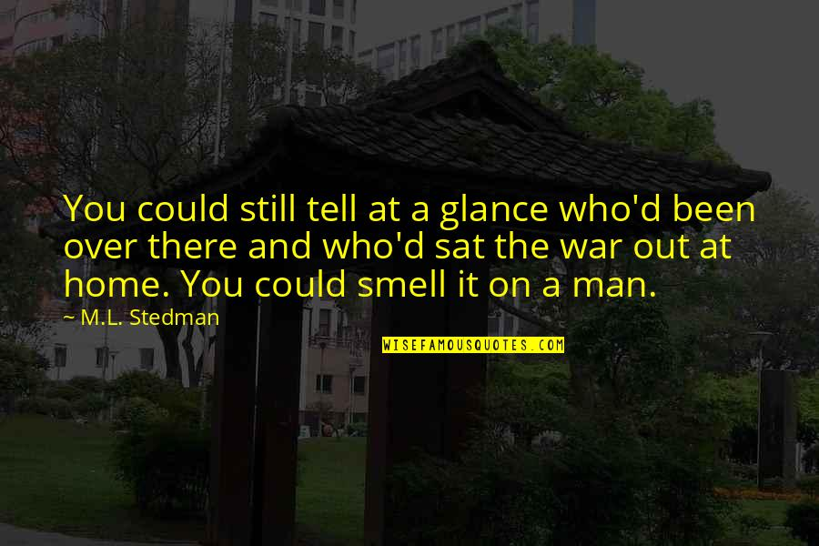 M.l. Stedman Quotes By M.L. Stedman: You could still tell at a glance who'd