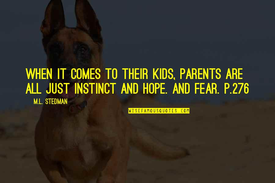 M.l. Stedman Quotes By M.L. Stedman: When it comes to their kids, parents are