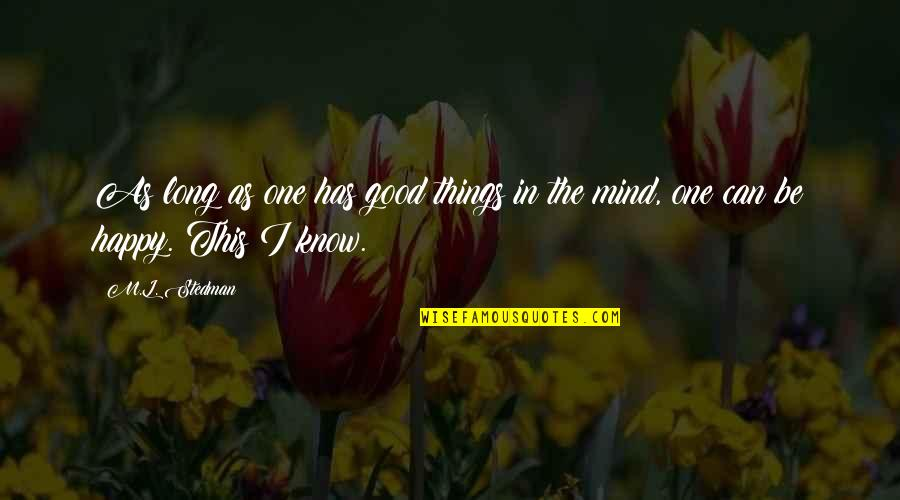 M.l. Stedman Quotes By M.L. Stedman: As long as one has good things in