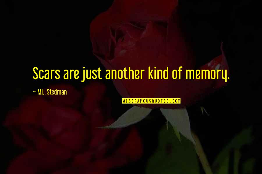 M.l. Stedman Quotes By M.L. Stedman: Scars are just another kind of memory.