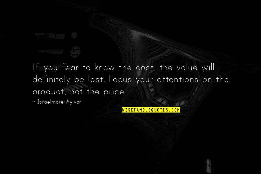Maaco Quotes By Israelmore Ayivor: If you fear to know the cost, the